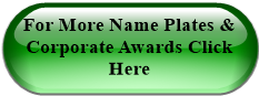 For More Name Plates & Corporate Awards Click Here